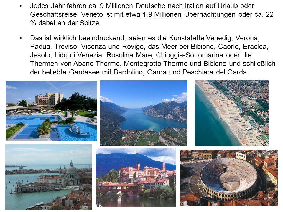 Jedes Jahr fahren ca. 9 Millionen Deutsche nach Italien auf Urlaub oder Geschäftsreise, Veneto ist mit etwa 1.9 Millionen Übernachtungen oder ca. 22 %