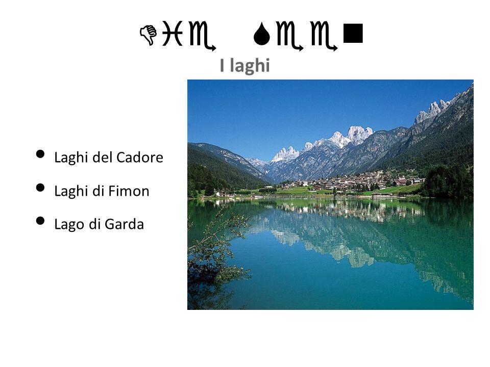 Die Seen I laghi Laghi del Cadore Laghi di Fimon Lago di Garda
