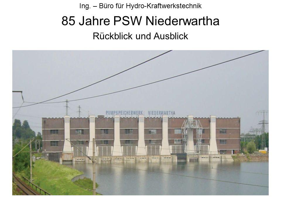 Ing. – Büro für Hydro-Kraftwerkstechnik 85 Jahre PSW Niederwartha Rückblick und Ausblick