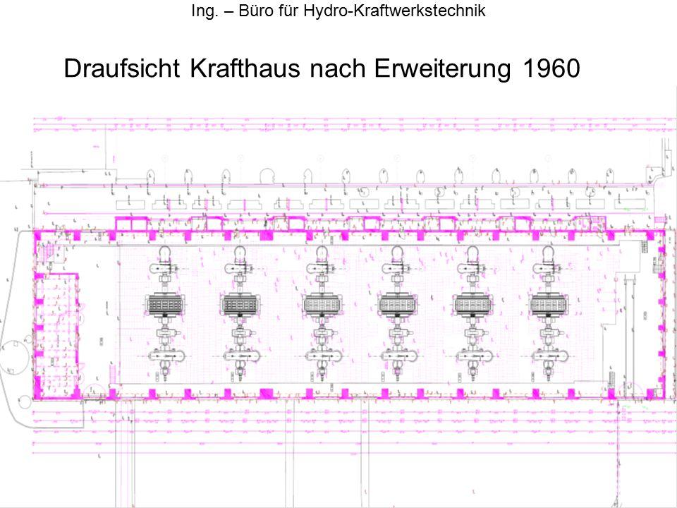 Draufsicht Krafthaus nach Erweiterung 1960 Ing. – Büro für Hydro-Kraftwerkstechnik