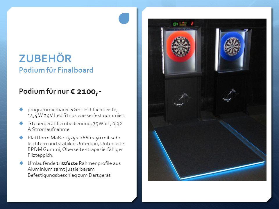 ZUBEHÖR Podium für Finalboard Podium für nur € 2100,-  programmierbarer RGB LED-Lichtleiste, 14,4 W 24V Led Strips wasserfest gummiert  Steuergerät