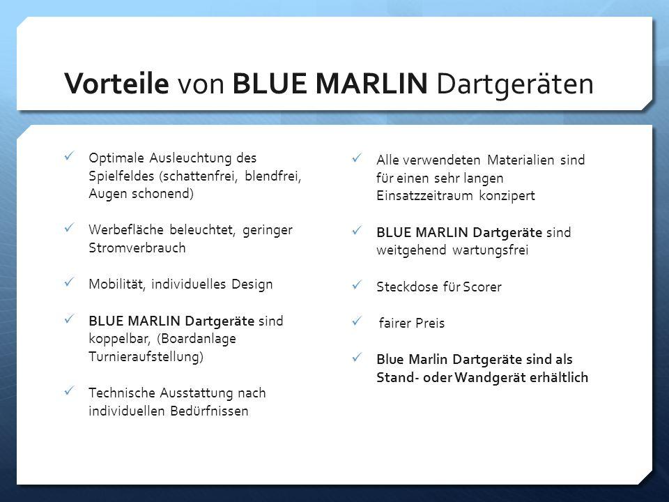 Vorteile von BLUE MARLIN Dartgeräten Optimale Ausleuchtung des Spielfeldes (schattenfrei, blendfrei, Augen schonend) Werbefläche beleuchtet, geringer
