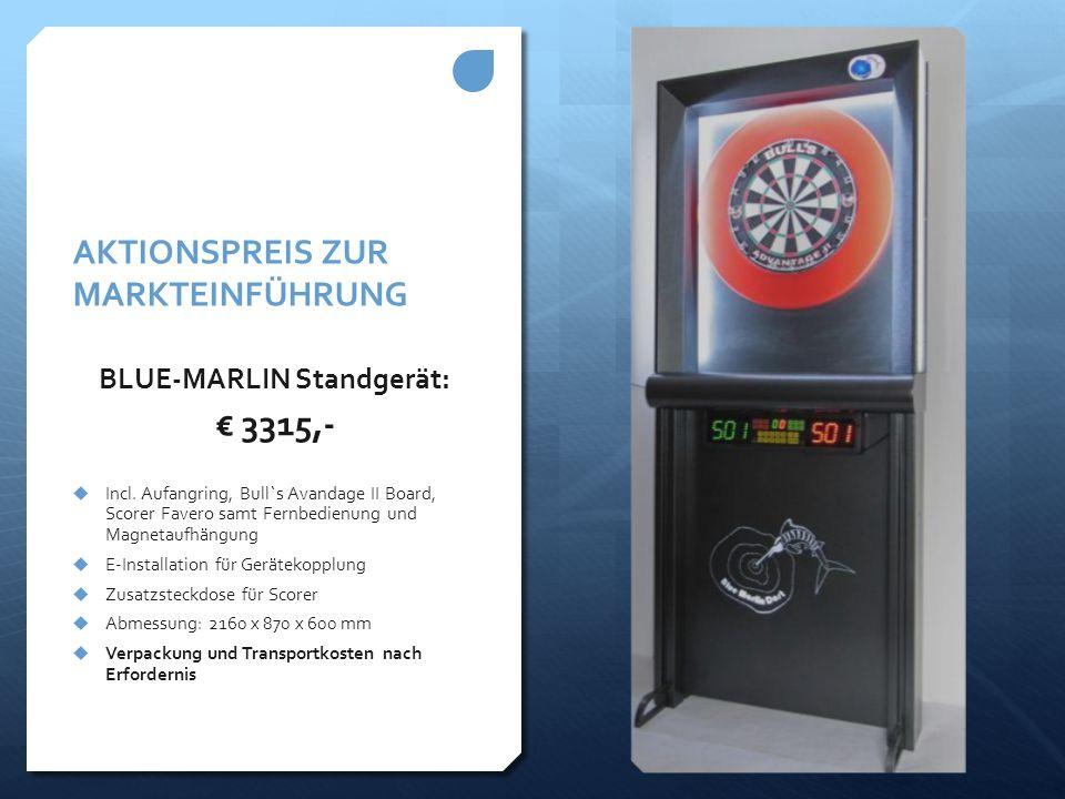 AKTIONSPREIS ZUR MARKTEINFÜHRUNG BLUE-MARLIN Standgerät: € 3315,-  Incl. Aufangring, Bull`s Avandage II Board, Scorer Favero samt Fernbedienung und M