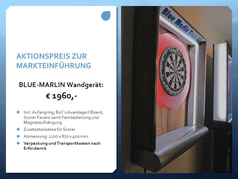 AKTIONSPREIS ZUR MARKTEINFÜHRUNG BLUE-MARLIN Wandgerät: € 1960,-  Incl. Aufangring, Bull`s Avandage II Board, Scorer Favero samt Fernbedienung und Ma
