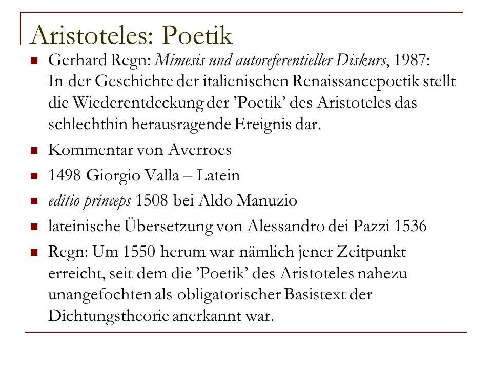 Aristoteles: Poetik Gerhard Regn: Mimesis und autoreferentieller Diskurs, 1987: In der Geschichte der italienischen Renaissancepoetik stellt die Wiede