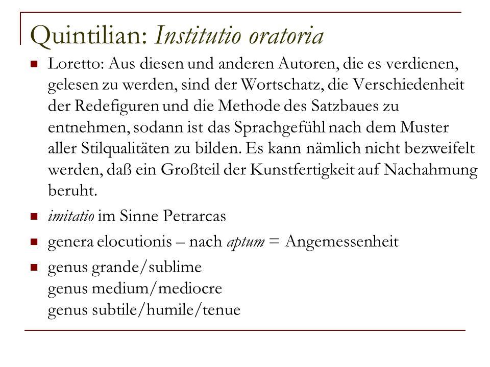 Quintilian: Institutio oratoria Loretto: Aus diesen und anderen Autoren, die es verdienen, gelesen zu werden, sind der Wortschatz, die Verschiedenheit