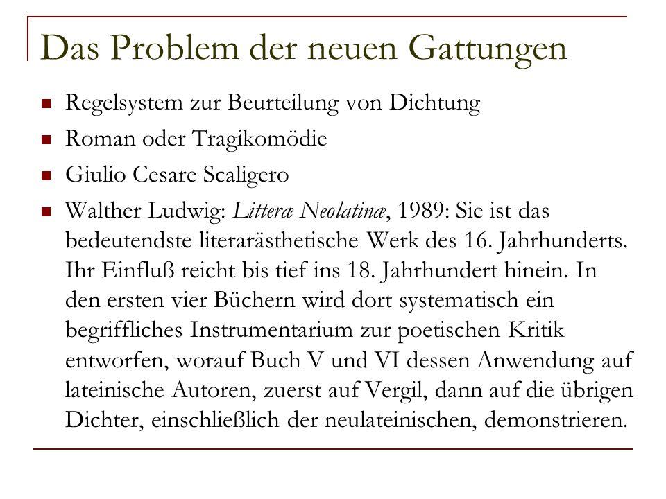 Das Problem der neuen Gattungen Regelsystem zur Beurteilung von Dichtung Roman oder Tragikomödie Giulio Cesare Scaligero Walther Ludwig: Litteræ Neola