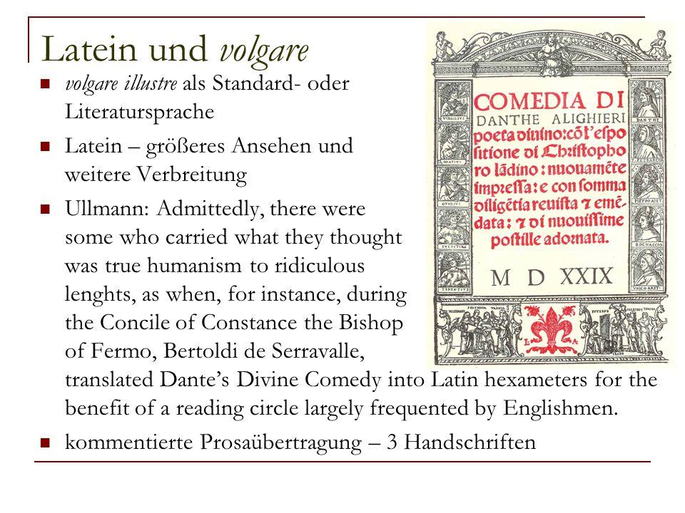 Latein und volgare volgare illustre als Standard- oder Literatursprache Latein – größeres Ansehen und weitere Verbreitung Ullmann: Admittedly, there w