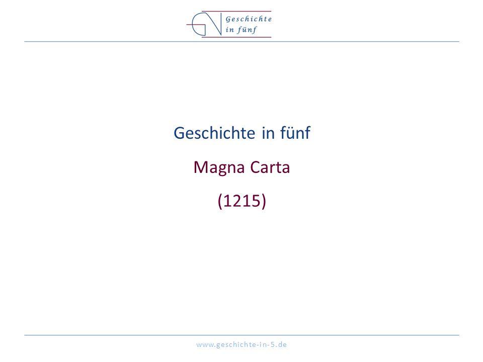 www.geschichte-in-5.de Geschichte in fünf Magna Carta (1215)