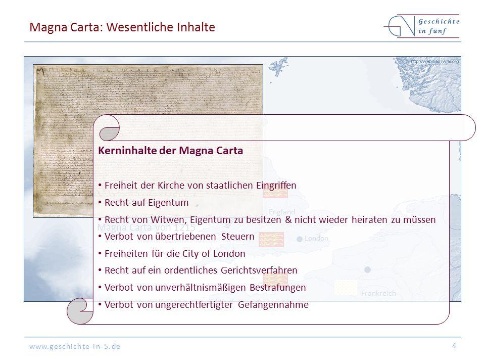 www.geschichte-in-5.de Magna Carta: Wesentliche Inhalte 4 London England Schottland Wales Irland Frankreich Magna Carta von 1215 Kerninhalte der Magna