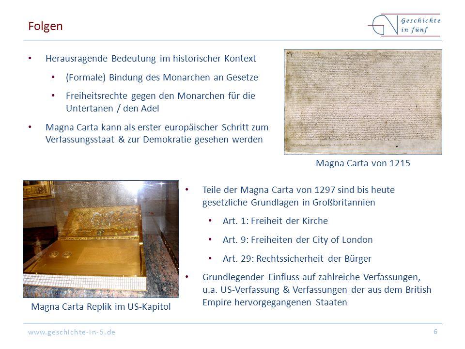 www.geschichte-in-5.de Folgen Herausragende Bedeutung im historischer Kontext (Formale) Bindung des Monarchen an Gesetze Freiheitsrechte gegen den Mon