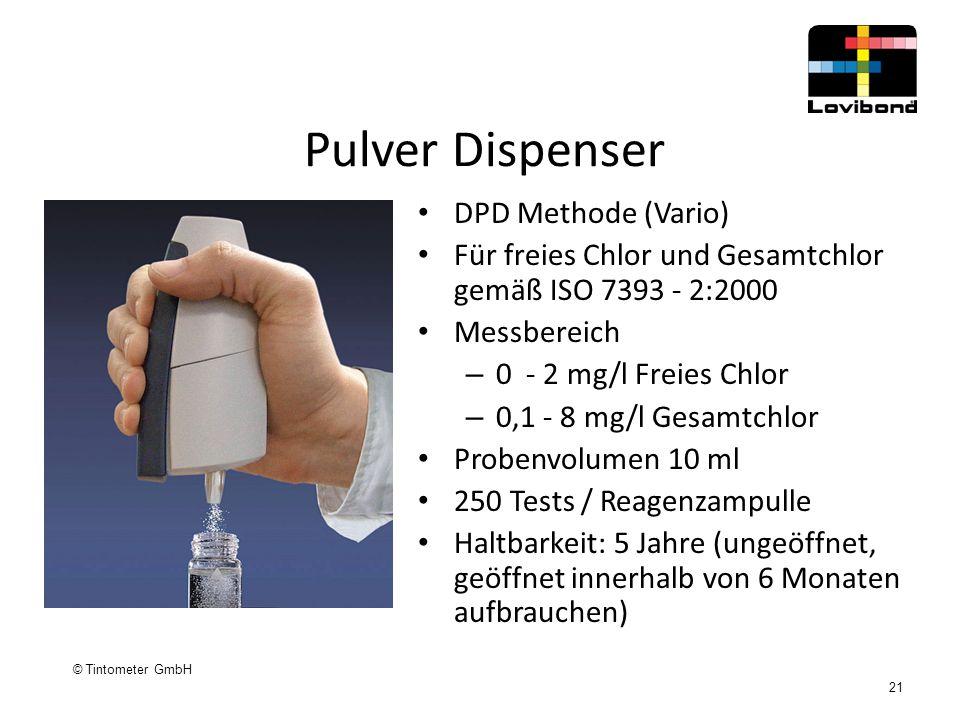© Tintometer GmbH 21 Pulver Dispenser DPD Methode (Vario) Für freies Chlor und Gesamtchlor gemäß ISO 7393 - 2:2000 Messbereich – 0 - 2 mg/l Freies Chl
