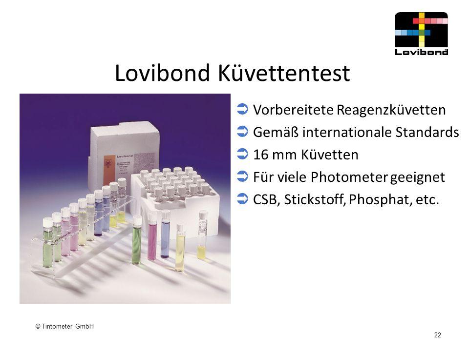 © Tintometer GmbH 22 Lovibond Küvettentest  Vorbereitete Reagenzküvetten  Gemäß internationale Standards  16 mm Küvetten  Für viele Photometer gee