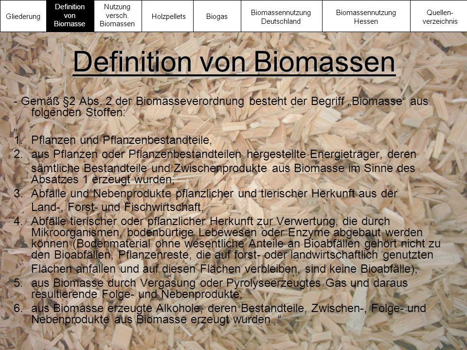 """Definition von Biomassen - Gemäß §2 Abs. 2 der Biomasseverordnung besteht der Begriff """"Biomasse"""" aus folgenden Stoffen: """" 1. Pflanzen und Pflanzenbest"""