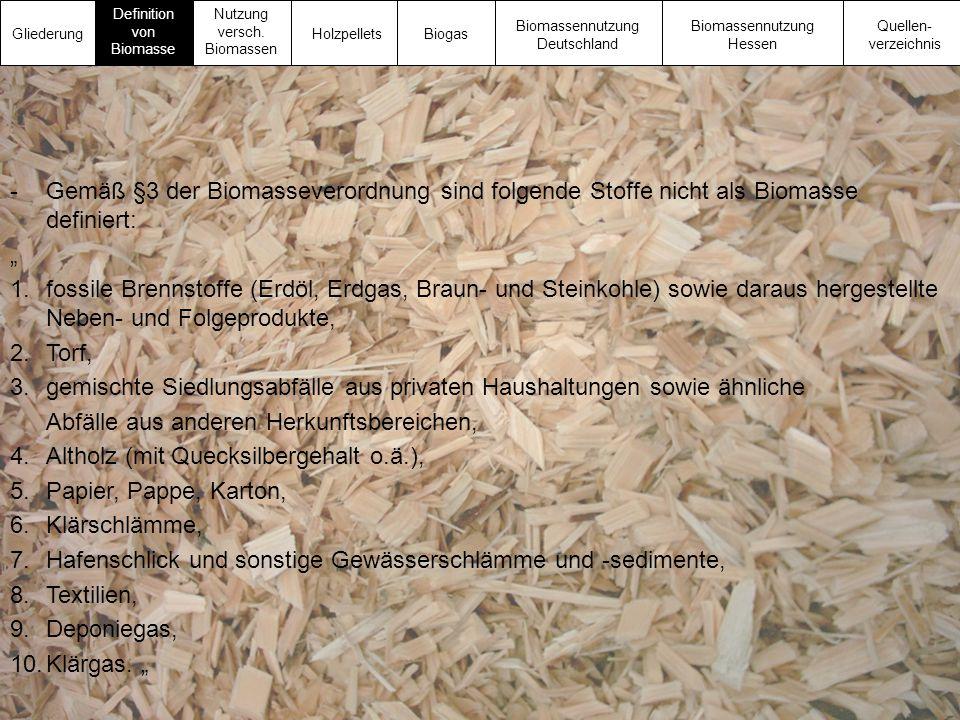 """-Gemäß §3 der Biomasseverordnung sind folgende Stoffe nicht als Biomasse definiert: """" 1.fossile Brennstoffe (Erdöl, Erdgas, Braun- und Steinkohle) sow"""