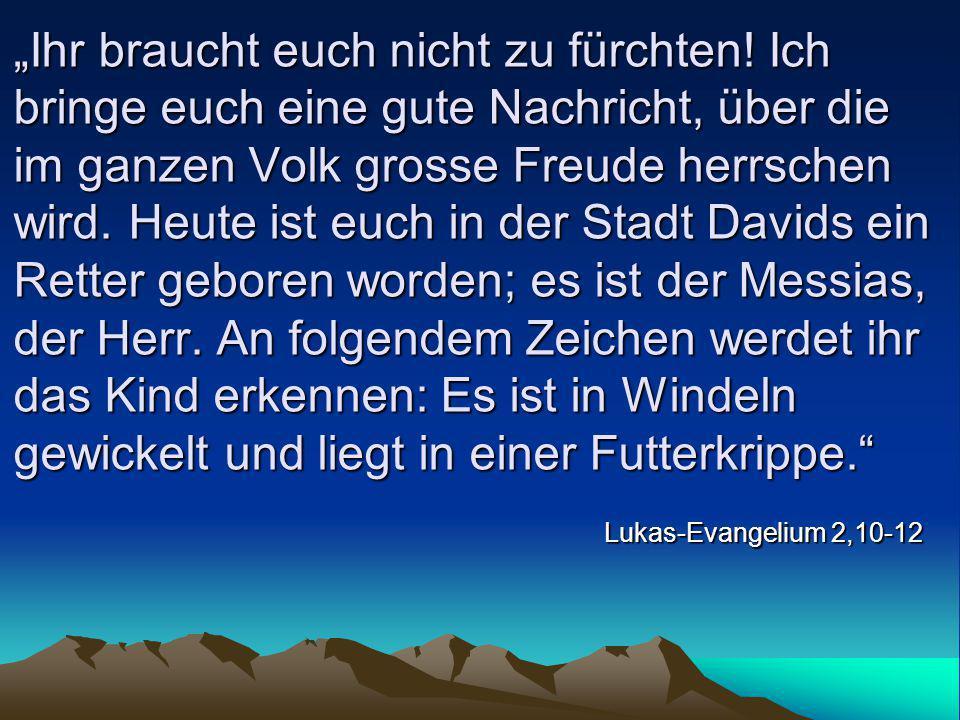 """""""Ihr braucht euch nicht zu fürchten! Lukas-Evangelium 2,10"""
