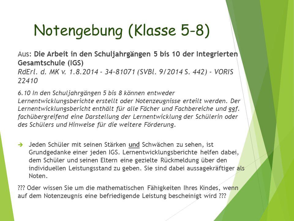 Notengebung (Klasse 5-8) Aus: Die Arbeit in den Schuljahrgängen 5 bis 10 der Integrierten Gesamtschule (IGS) RdErl. d. MK v. 1.8.2014 - 34-81071 (SVBl