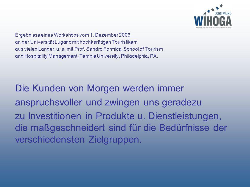 Ergebnisse eines Workshops vom 1. Dezember 2006 an der Universität Lugano mit hochkarätigen Touristikern aus vielen Länder, u. a. mit Prof. Sandro For