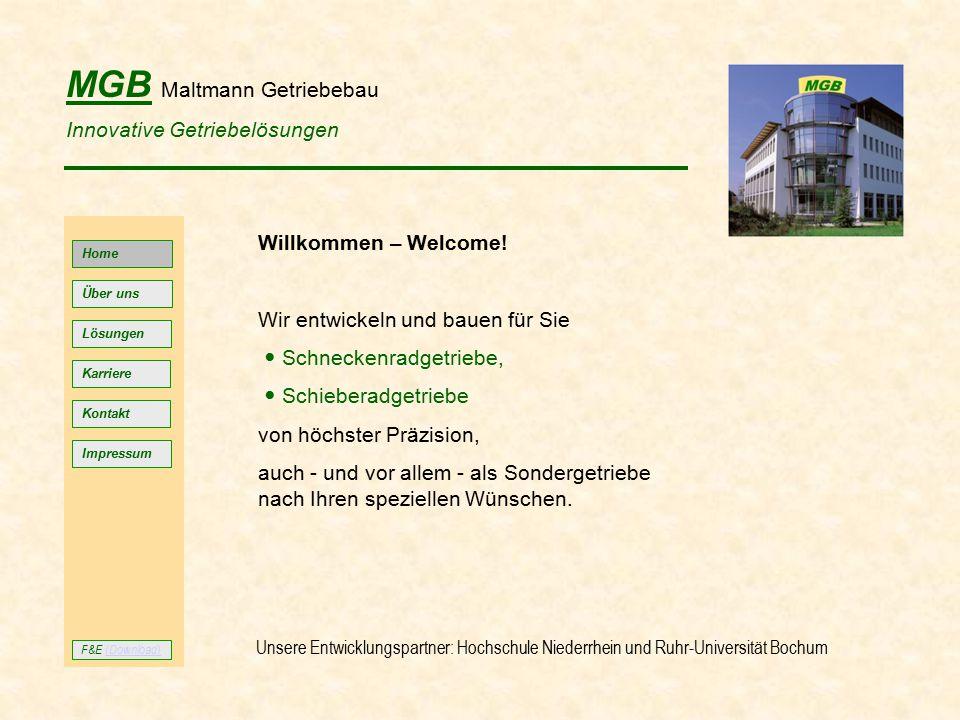 MGB Maltmann Getriebebau Innovative Getriebelösungen Home Lösungen Kontakt Impressum Über uns Willkommen – Welcome! Wir entwickeln und bauen für Sie S