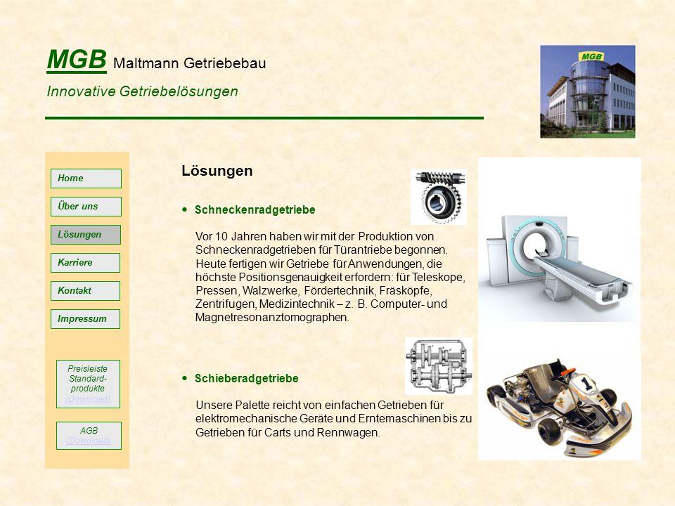 MGB Maltmann Getriebebau Innovative Getriebelösungen Home Lösungen Kontakt Impressum Über uns Lösungen Schneckenradgetriebe Vor 10 Jahren haben wir mi