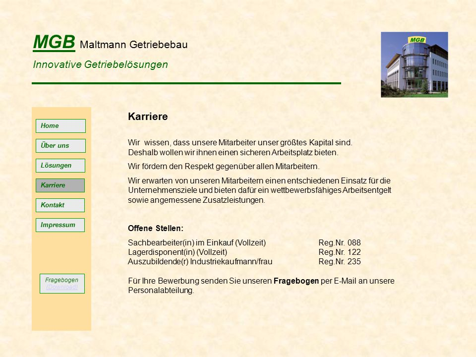 MGB Maltmann Getriebebau Innovative Getriebelösungen Home Lösungen Kontakt Impressum Über uns Karriere Wir wissen, dass unsere Mitarbeiter unser größt