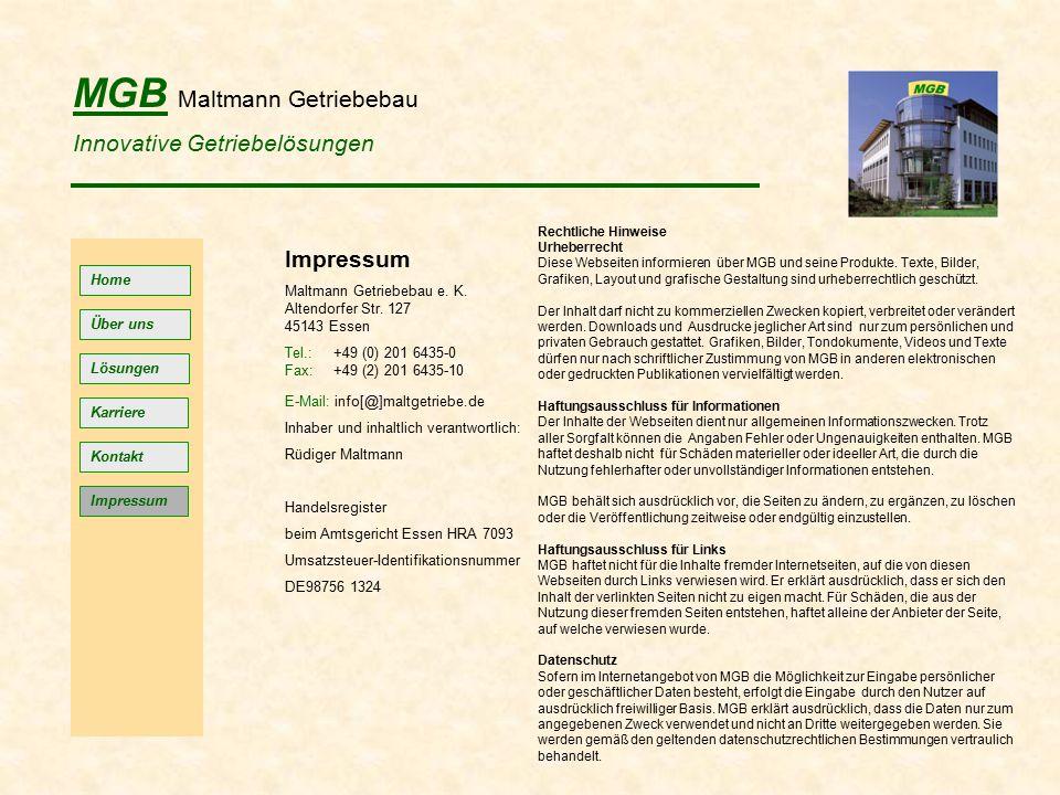 MGB Maltmann Getriebebau Innovative Getriebelösungen Home Lösungen Kontakt Impressum Über uns Impressum Maltmann Getriebebau e. K. Altendorfer Str. 12