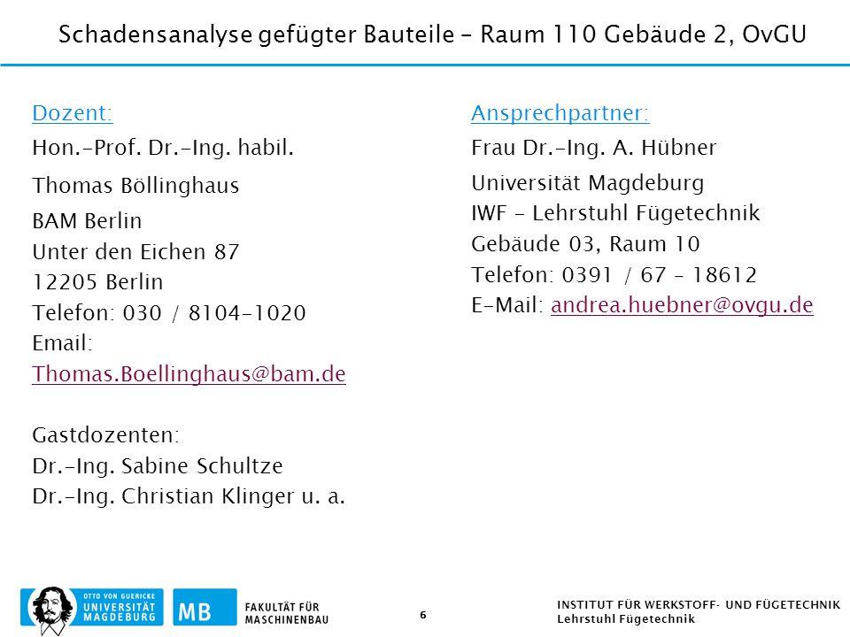 7 INSTITUT FÜR WERKSTOFF- UND FÜGETECHNIK Lehrstuhl Fügetechnik VorlesungThema 1 (2h) 17.