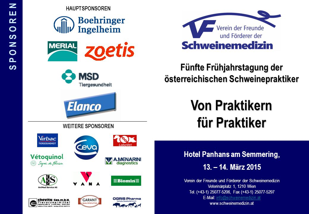 Fünfte Frühjahrstagung der österreichischen Schweinepraktiker Von Praktikern für Praktiker Hotel Panhans am Semmering, 13. – 14. März 2015 Verein der