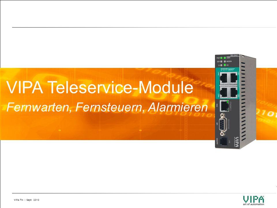 VIPA TM | Sept 2010 Modul-Übersicht (1)  1x MPI / PB  1x Ethernet LAN  integriertes ISDN Modem  1DI / 1 DO TM-E ISDN Router (900-2E631) TM-E Analog Router (900-2E641) TM-E GSM/GPRS Router (900-2E651)  1x MPI / PB  1x Ethernet LAN  integriertes analoges Modem  1DI / 1 DO  1x MPI / PB  1x Ethernet LAN  integriertes GSM/GPRS Modem  1DI / 1 DO