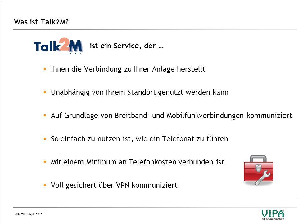 VIPA TM | Sept 2010 ist ein Service, der …  Ihnen die Verbindung zu Ihrer Anlage herstellt  Unabhängig von Ihrem Standort genutzt werden kann  Auf