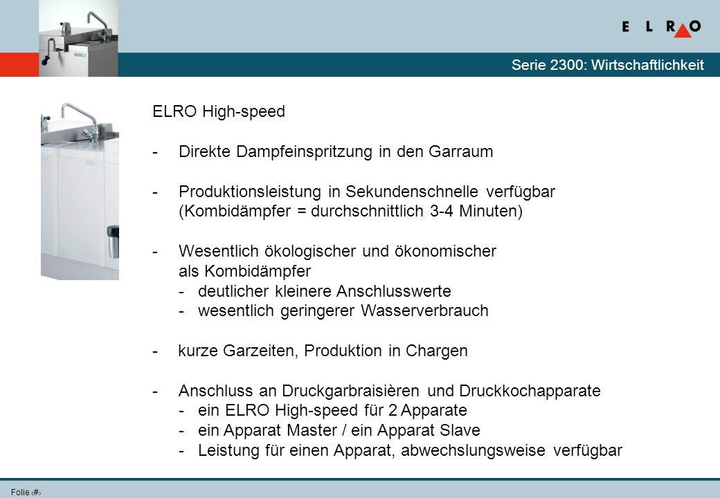 Folie 10 Serie 2300: Wirtschaftlichkeit ELRO High-speed -Direkte Dampfeinspritzung in den Garraum -Produktionsleistung in Sekundenschnelle verfügbar (