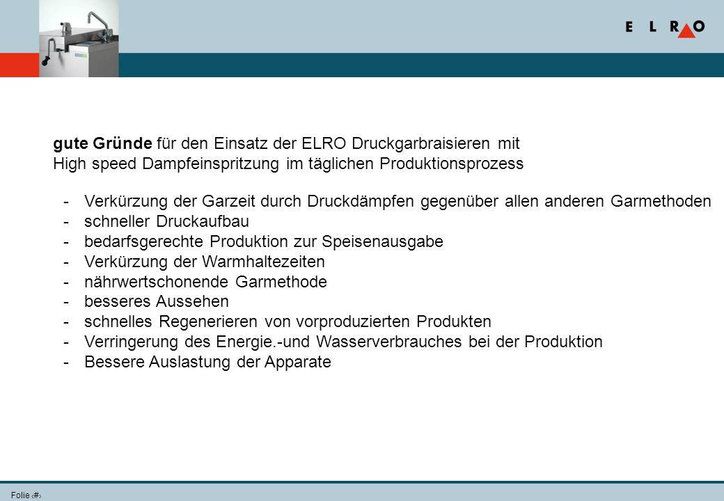 Folie 21 gute Gründe für den Einsatz der ELRO Druckgarbraisieren mit High speed Dampfeinspritzung im täglichen Produktionsprozess -Verkürzung der Garz