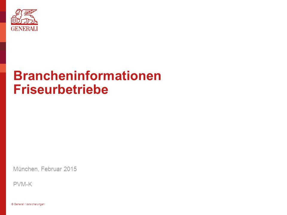 © Generali Versicherungen Brancheninformationen Friseurbetriebe München, Februar 2015 PVM-K