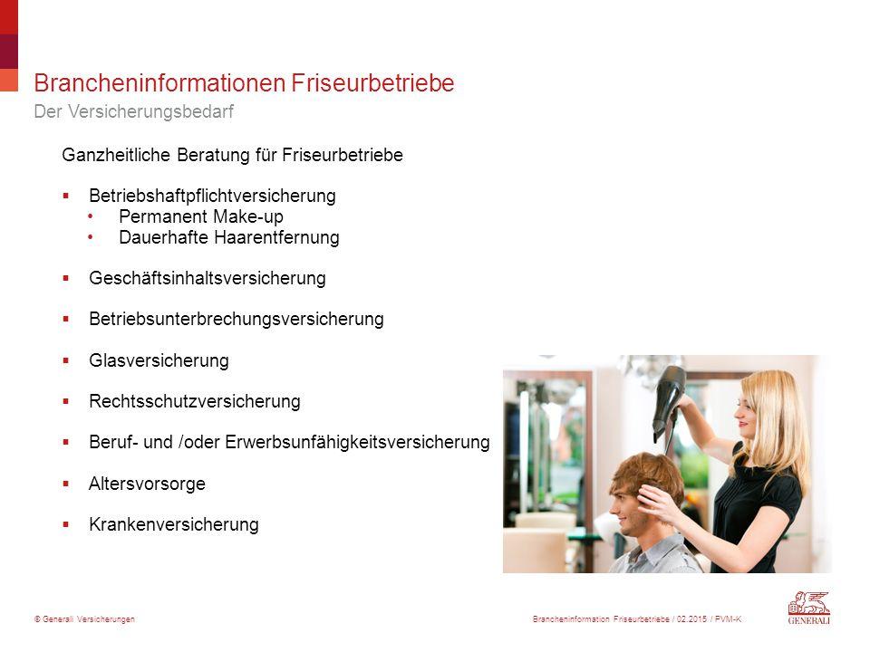 © Generali Versicherungen Brancheninformationen Friseurbetriebe Der Versicherungsbedarf Ganzheitliche Beratung für Friseurbetriebe  Betriebshaftpflic