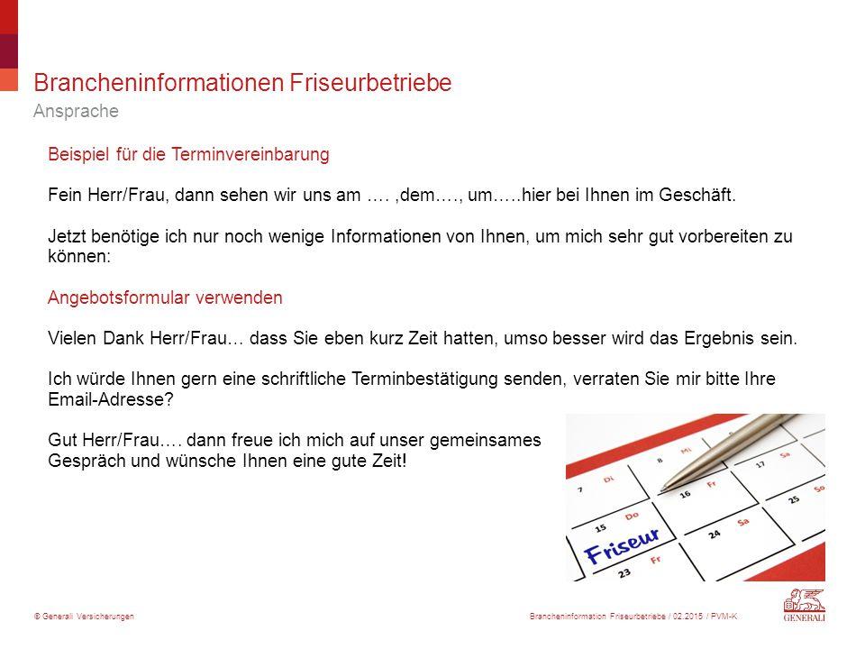 © Generali Versicherungen Brancheninformationen Friseurbetriebe Beispiel für die Terminvereinbarung Fein Herr/Frau, dann sehen wir uns am ….,dem…., um