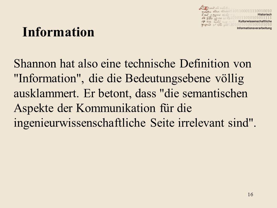 Shannon hat also eine technische Definition von