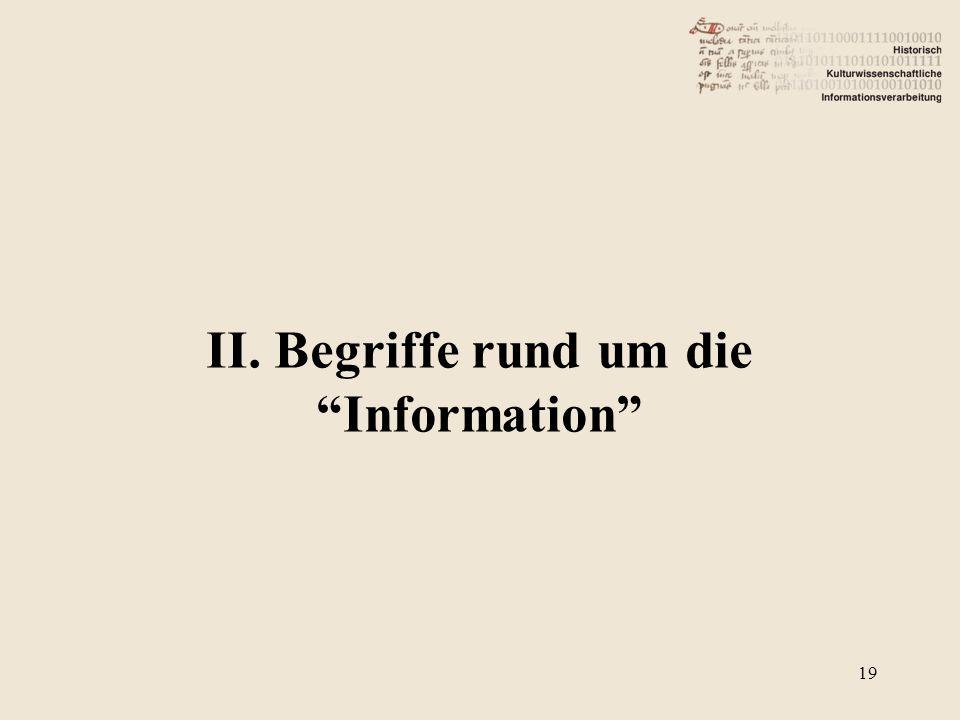 """II. Begriffe rund um die """"Information"""" 19"""