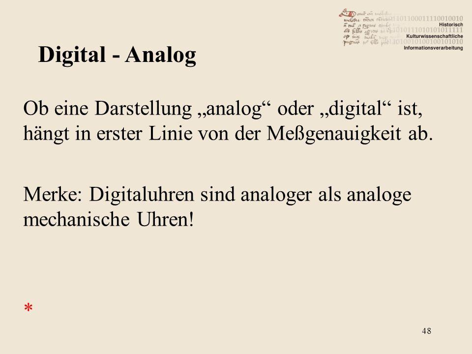 """Ob eine Darstellung """"analog"""" oder """"digital"""" ist, hängt in erster Linie von der Meßgenauigkeit ab. Merke: Digitaluhren sind analoger als analoge mechan"""