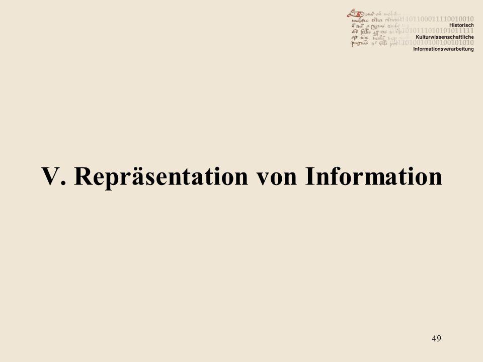 V. Repräsentation von Information 49
