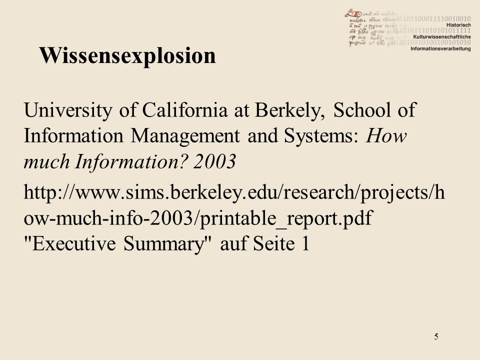University of California at Berkely, School of Information Management and Systems: How much Information? 2003 http://www.sims.berkeley.edu/research/pr