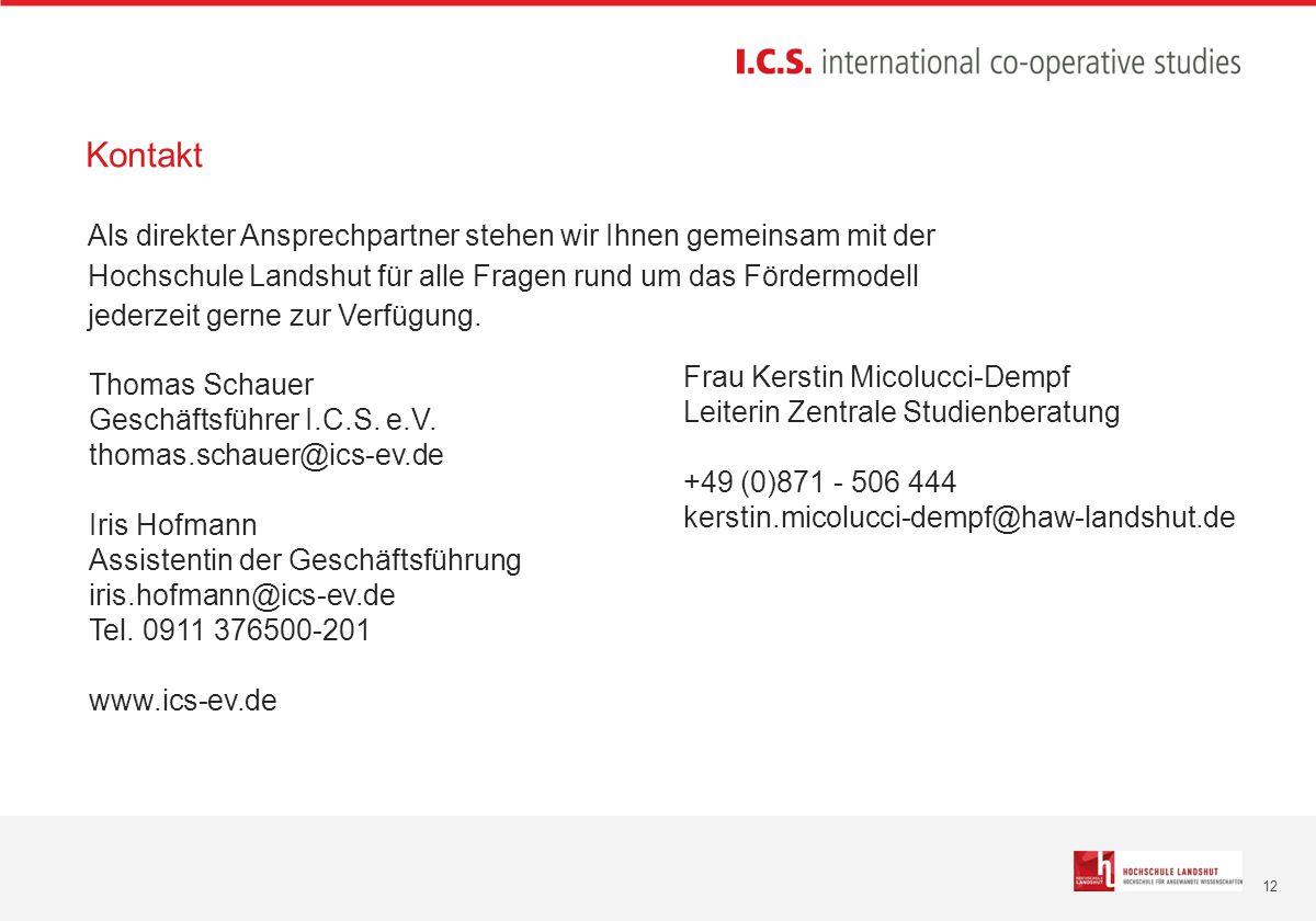 12 Als direkter Ansprechpartner stehen wir Ihnen gemeinsam mit der Hochschule Landshut für alle Fragen rund um das Fördermodell jederzeit gerne zur Verfügung.