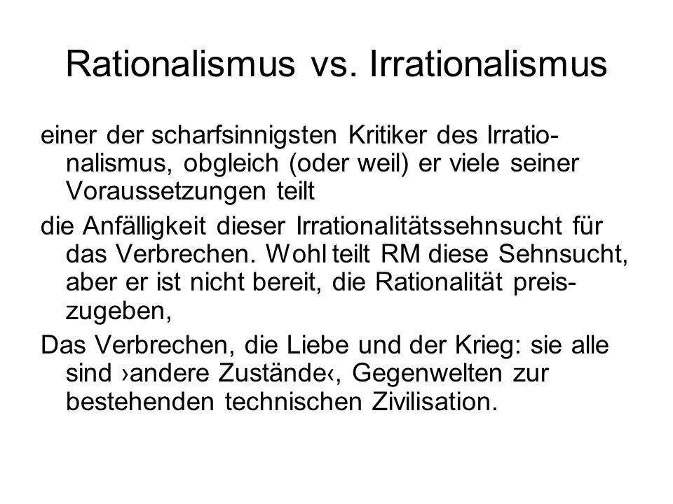 Rationalismus vs. Irrationalismus einer der scharfsinnigsten Kritiker des Irratio- nalismus, obgleich (oder weil) er viele seiner Voraussetzungen teil