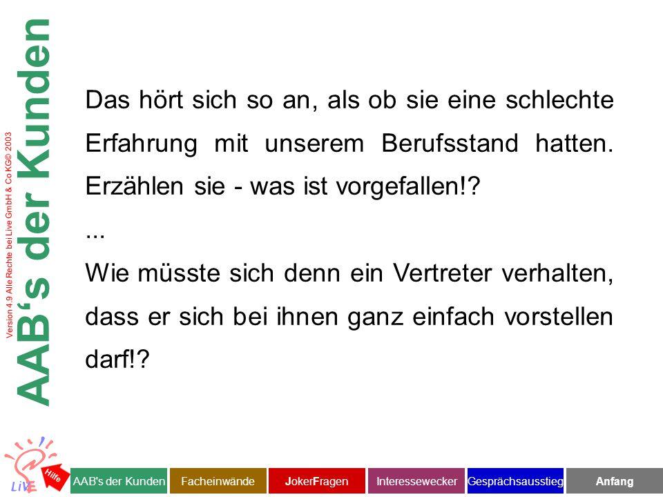 Version 4.9 Alle Rechte bei Live GmbH & Co KG© 2003 Ich gehe immer davon aus, dass der Steuer- berater einbezogen wird.