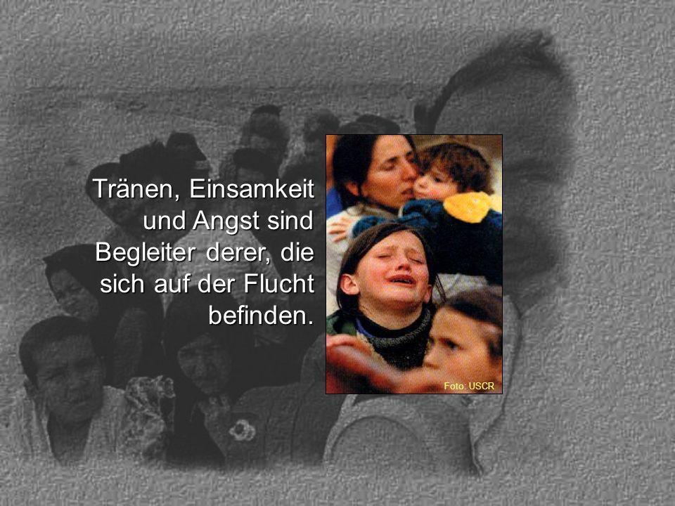 Tränen, Einsamkeit und Angst sind Begleiter derer, die sich auf der Flucht befinden. Foto: USCR