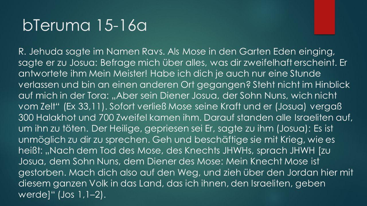 bTeruma 15-16a R. Jehuda sagte im Namen Ravs.
