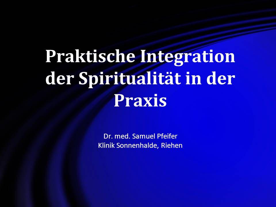 Praktische Integration der Spiritualität in der Praxis Dr.