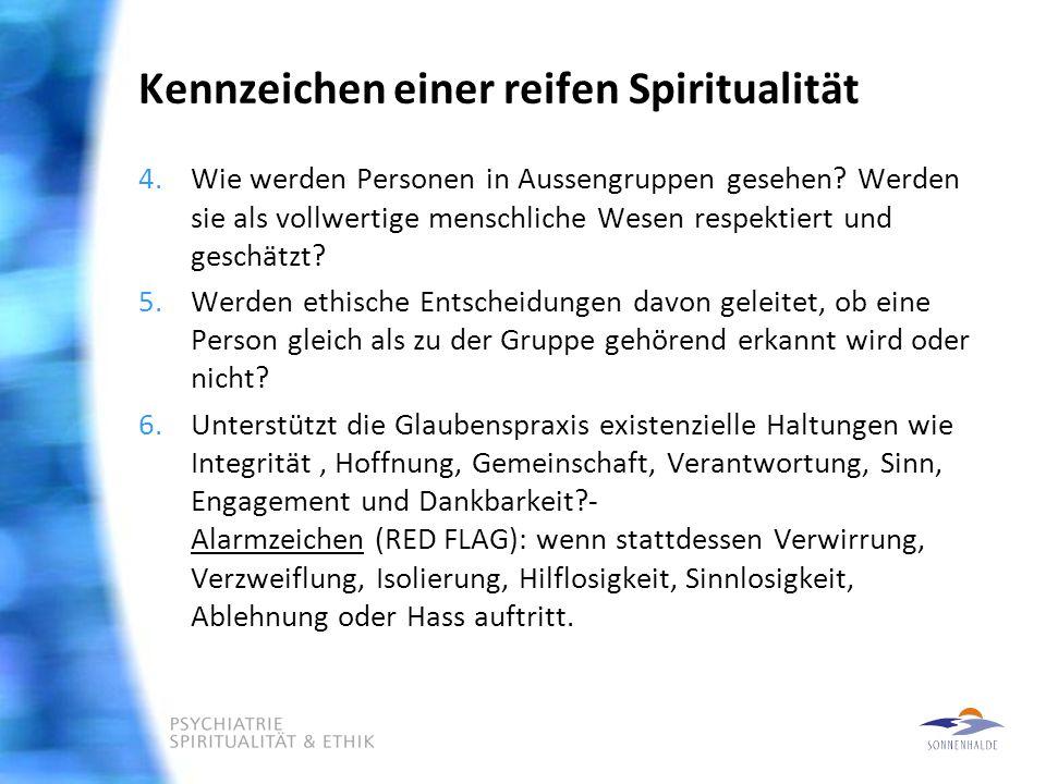 Kennzeichen einer reifen Spiritualität 4.Wie werden Personen in Aussengruppen gesehen.