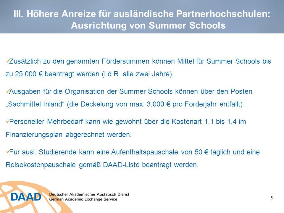 III. Höhere Anreize für ausländische Partnerhochschulen: Ausrichtung von Summer Schools 5 Zusätzlich zu den genannten Fördersummen können Mittel für S