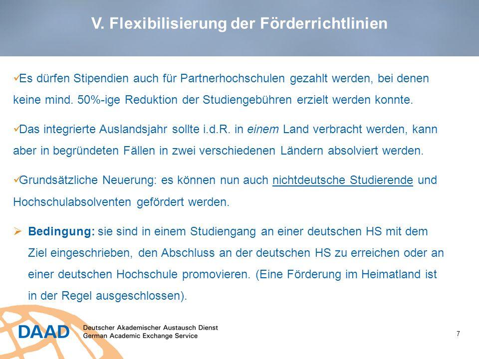 V. Flexibilisierung der Förderrichtlinien 7 Es dürfen Stipendien auch für Partnerhochschulen gezahlt werden, bei denen keine mind. 50%-ige Reduktion d