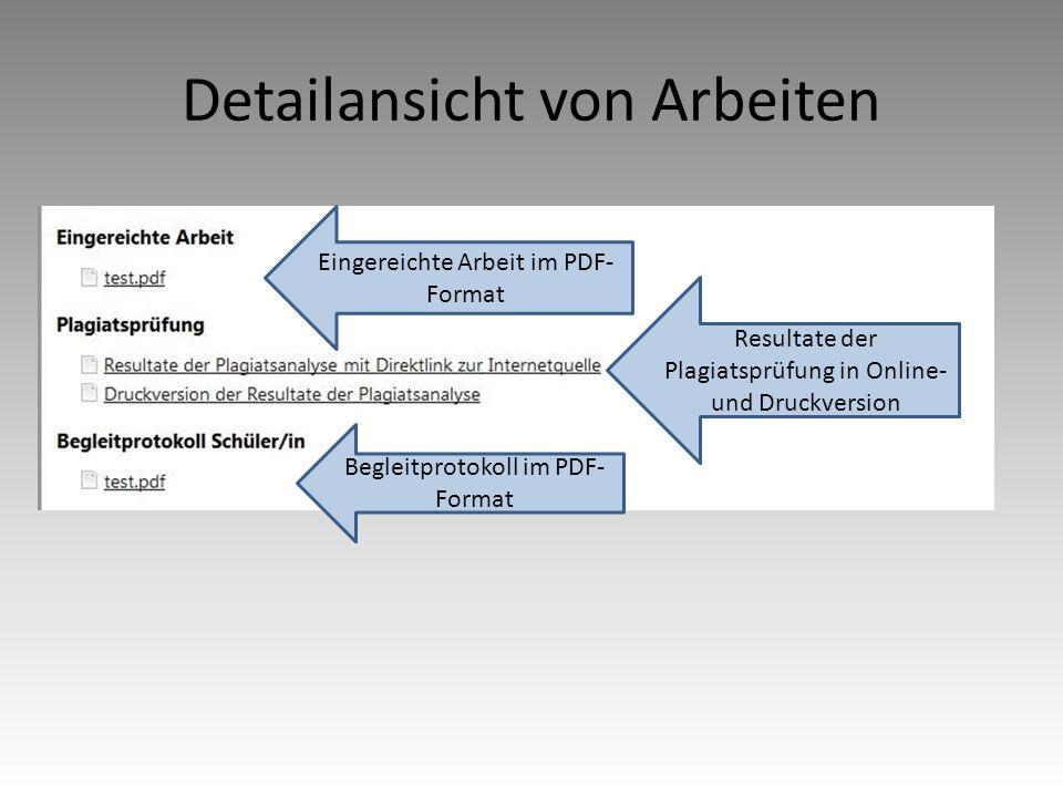Detailansicht von Arbeiten Eingereichte Arbeit im PDF- Format Resultate der Plagiatsprüfung in Online- und Druckversion Begleitprotokoll im PDF- Format